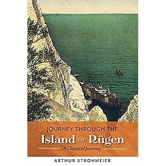 Journey Through the Island of Rugen by Arthur StrohmeierJohann Gruembke