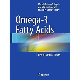 Omega3 Fettsäuren von Herausgegeben von Mahabaleshwar V Hegde & Bearbeitet von Anand Arvind Zanwar & Bearbeitet von Sharad P Adekar