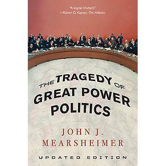 Den tragedie af store magtpolitik (opdateret ed) af John J. Mearsheim