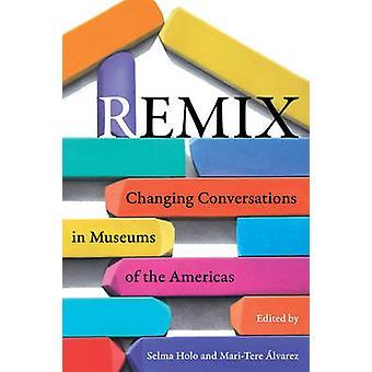 Remix - gesprekken in de musea van het Amerikaanse continent door Selma Hol wijzigen