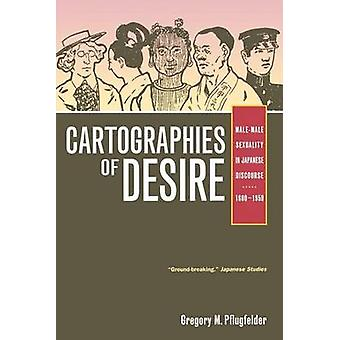 Cartographies of Desire - Male-Male Sexuality in Japanese Discourse -