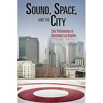 Sonido - espacio - y la ciudad - desempeño cívico en el centro de la ciudad de Los Angel