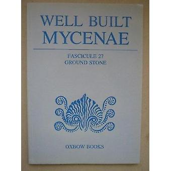 Well Built Mycenae - Fascicule 27 - Ground Stone by Don Evely - 978094