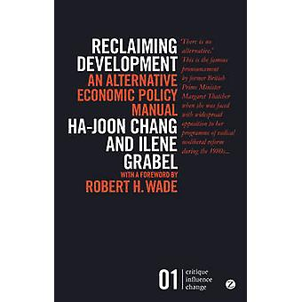 Rückeroberung Entwicklung - eine Alternative Wirtschaftspolitik-Handbuch (2. Re