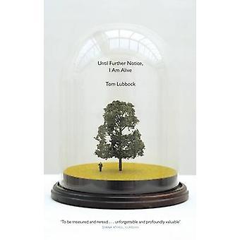 Bis auf weiteres - lebe ich von Tom Lubbock - 9781783781461 Buch