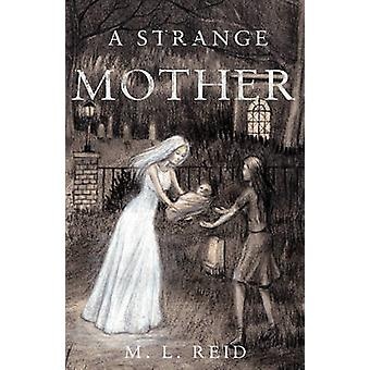 A Strange Mother by M.L. Reid - 9781784620851 Book