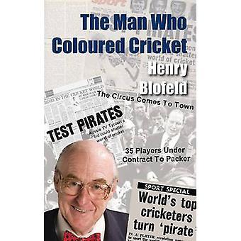 Человек, который цветной крикет Генри Блофельд - 9781908724359 Книга