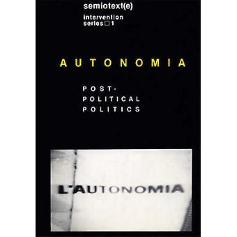 Autonomia - post-Political politique (nouvelle édition) par Sylvère Lotringer