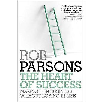 Hjärtat av framgång: att göra det i Business utan att förlora i livet