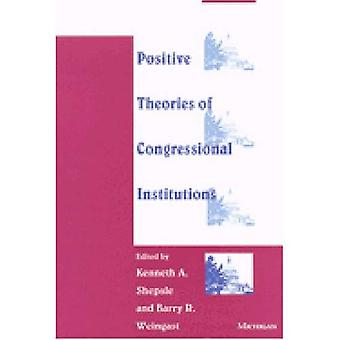 Positive Theories of Congressional Institutions