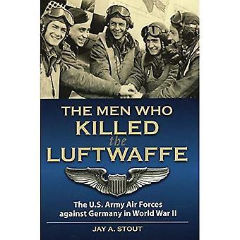 Män som dödat Luftwaffe: US Army Air Forces mot Tyskland i andra världskriget