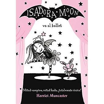 Isadora Moon Va Al Ballet (Isadora Moon 4) / Isadora� Moon Goes to the Ballet (Isadora Moon, Book 4) (Isadora Moon 4 / Isadora Moon (Book 4))