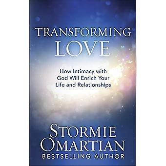 Muuttaa rakkauden: Miten läheisyys Jumalan kanssa rikastuttaa elämää ja ihmissuhteita