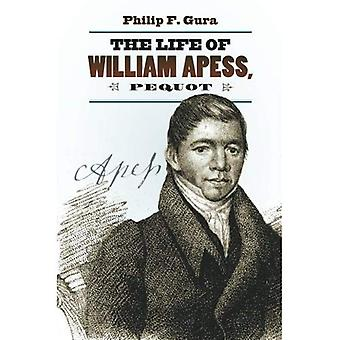 The Life of William Apess,� Pequot (H. Eugene and Lillian Youngs Lehman Series)