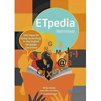 ETpedia Technology: 500 Ideas for Using Technology in the English Language Classroom (ETpedia)