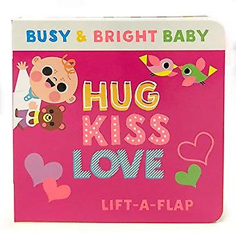 Hug, Kiss, Love: 5 Color Lift a Flap (Busy & Bright Baby) [Board book]