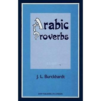 Arabic Proverbs - Or the Manners and Customs of the Modern Egyptians -