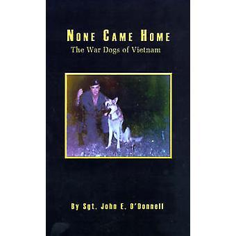 Geen kwam Home de honden van de oorlog van Vietnam door ODonnell & John E.