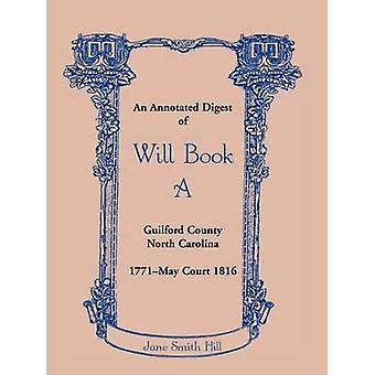 Eine kommentierte Übersicht über Willen Buch ein Guilford County North Carolina 1771 kann vor Gericht 1816 von Hill & Jane Smith
