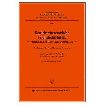 Betriebswirtschaftliche Hochschuldidaktik Materialien und Untersuchungsergebnisse da Peter Mertens & Mertens