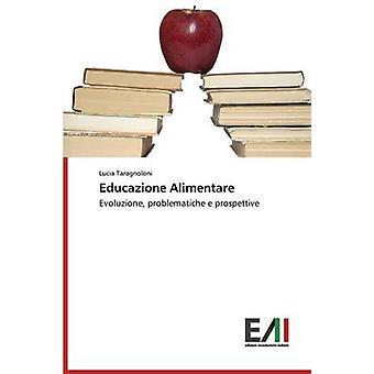 Educazione Alimentare by Taragnoloni Lucia