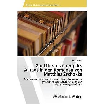 Zur Literarisierung des Alltags in den Romanen von Matthias Zschokke by Khne Nina