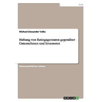 Haftung von Ratingagenturen gegenber Unternehmen und Investoren av Volks & MichaelAlexander