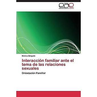 Interaccion Familiar Ante El Tema de Las Relaciones Sexuales by Delgado Monica