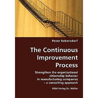 Der kontinuierliche Verbesserungsprozess stärken das Organizational Citizenship Verhalten in produzierenden Unternehmen A Consulting Ansatz von Bebersdorf & Peter