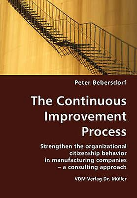 The Continuous Improvement Process Strengthen the Organizational Citizenship Behavior in Manufacturing Companies  A Consulting Approach by Bebersdorf & Peter