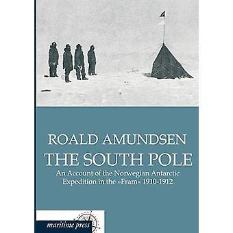 Le pôle Sud par Amundsen & Roald
