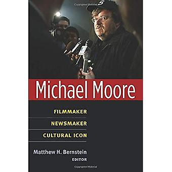 Michael Moore: elokuvan tekijä, newsmaker, Cultural Icon