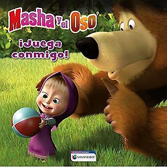Masha Y El Oso: Juega Conmigo / Masha and the Bear: Play with Me! (Masha� y el Oso. lbum Ilustrado)