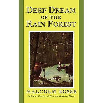 Deep Dream of the Rain Forest by Malcolm Bosse - 9780374417024 Book