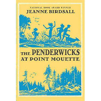 The Penderwicks at Point Mouette by Jeanne Birdsall - 9780375858512 B