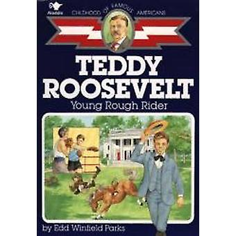 Teddy Roosevelt - Young Rough Rider by Edd Winfield Parks - Gray Morr