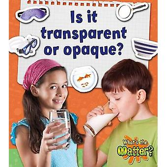 Is it Transparent or Opaque? by Susan Hughes - 9780778720591 Book