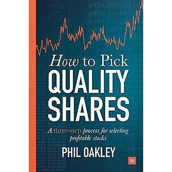 Hur du väljer kvalitet aktier-en tre stegs process för att välja vinst
