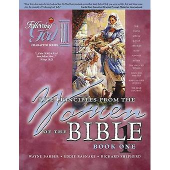 Life Principles from the Women of the Bible by Wayne Barber - 9780899