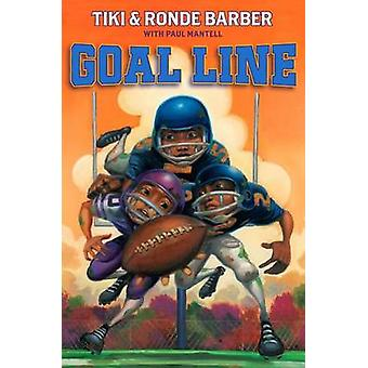 Goal Line by Tiki Barber - Ronde Barber - Paul Mantell - 978141699096