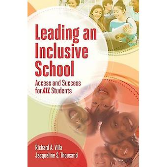 Leading an Inclusive School - Access and Success for All Students by R