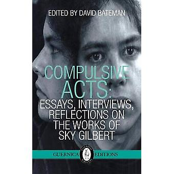 Compulsive Acts - Essays - Interviews - Reflections on the Work of Sky