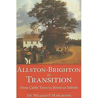 Allston-Brighton in Transition - From Cattle Town to Streetcar Suburb