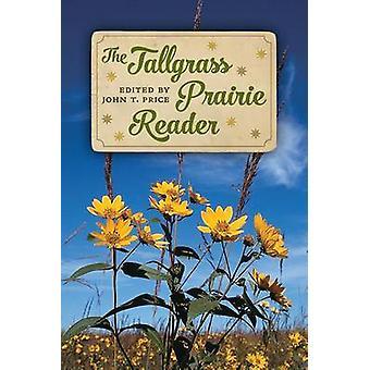 The Tallgrass Prairie Reader by John T. Price - 9781609382469 Book