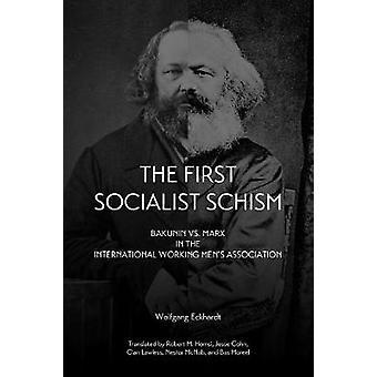 The First Socialist Schism - Bakunin vs. Marx in the International Wor