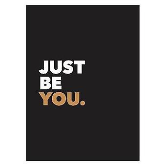 Just Be You - Citations positives et affirmations pour l'auto-soin - 9781786
