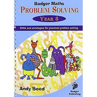Badger Maths Problem Solving - Year 3 by Andy Seed - Andy Seed - 97818