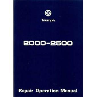 Triumph 2000 and 2500 Workshop Manual - 9781869826086 Book