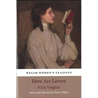 Here are Lovers by Hilda Vaughan - 9781906784447 Book