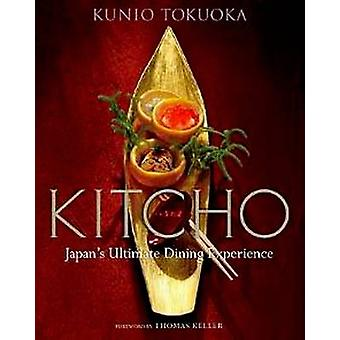 Kitcho - Japan's Ultimate Dining Experience by Kunio Tokuoka - 9784770